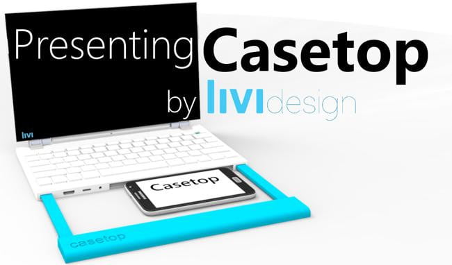 Casetop, Turning Your Smartphone on a Laptop